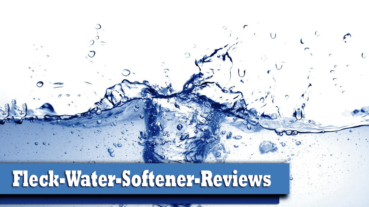 fleck-water-softener-reviews-2019